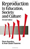 img - for Reproduction in Education, Society and Culture, 2nd Edition (Theory, Culture & Society) book / textbook / text book