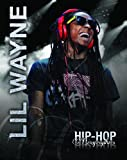 Lil Wayne (Hip-Hop Biographies)