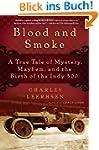 Blood and Smoke: A True Tale of Myste...