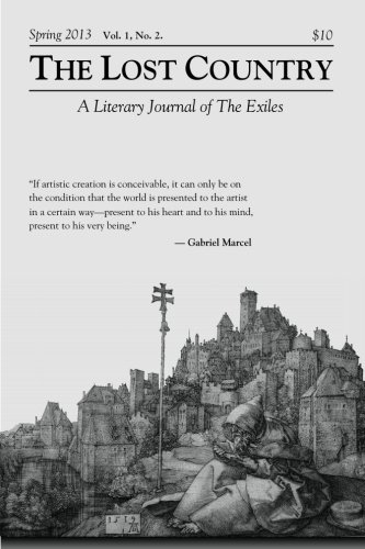The Lost Country Spring 2013: A Literary Journal of The Exiles (The Lost Country : A Literary Journal of The Exiles) (Vo