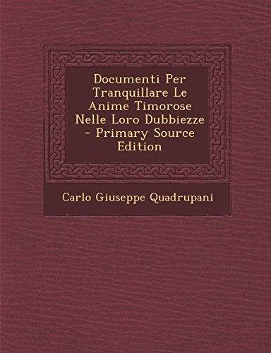 Documenti Per Tranquillare Le Anime Timorose Nelle Loro Dubbiezze - Primary Source Edition