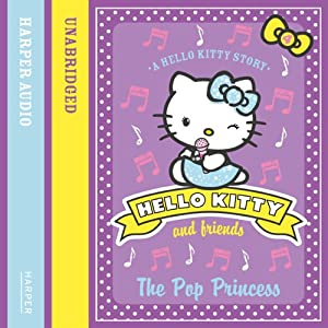 The Pop Princess: Hello Kitty and Friends, Book 4 | [Linda Chapman, Michelle Misra]