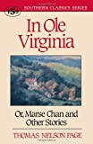 In Ole Virginia: Or, Marse Chan and Other Stories (Southern Classics Series)