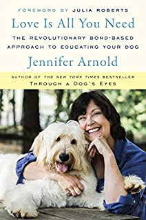 Book Cover: Love Is All You Need: The Art and Science of Non-Training Your Dog