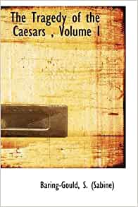 Volume I: Baring-Gould S. (Sabine): 9781113484185: Amazon.com: Books
