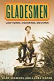 img - for Gladesmen: Gator Hunters, Moonshiners, and Skiffers (Florida History and Culture) book / textbook / text book
