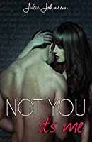 Not You It's Me (English Edition)