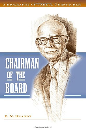 chairman-of-the-board-a-biography-of-carl-a-gerstacker