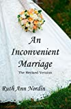 An Inconvenient Marriage: The Unabridged Version