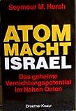 ATOMMACHT ISRAEL. Der geheime Vernichtungspotential im Nahen Osten. (3426265923) by Hersh, Seymour M.