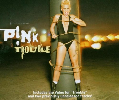 Pink - Trouble (CDS - Enhanced, Maxi-Single) - Zortam Music