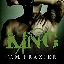 King: King Series #1 (       UNABRIDGED) by T. M. Frazier Narrated by Molly Glenmore, Rob Shapiro