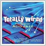 Totally Wired - The Best Of Acid Jazz Various Artists