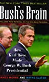 Bush's Brain: How Karl Rove Made George W. Bush Presidential (0471471402) by Moore, James
