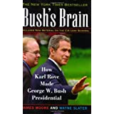 Bush's Brain: How Karl Rove Made George W. Bush Presidential ~ James Moore