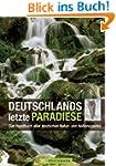 Deutschlands letzte Paradiese: Das Ha...