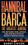 Hannibal Barca, The Greatest General:...