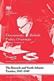 img - for The Brussels and North Atlantic Treaties, 1947-1949: Documents on British Policy Overseas, Series I, Volume X (Whitehall Histories) book / textbook / text book