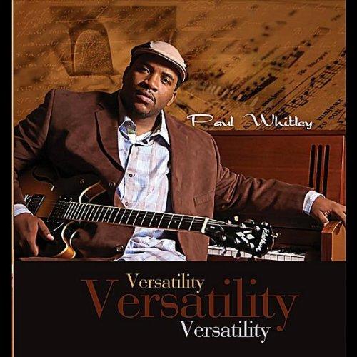 Paul Whitley - 2011 - Versatility