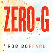 Zero-G Audiobook by Rob Boffard Narrated by John Chancer, Sarah Borges