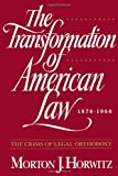 The Transformation of American Law, 1870-1960: The Crisis of Legal Orthodoxy (Oxford Paperbacks) (0195092597) by Morton J. Horwitz