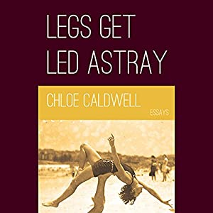 Legs Get Led Astray Audiobook