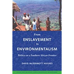 From Enslavement to Environmentalism: Politics on a Southern African Frontier (Culture, Place, and Nature)