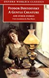 A Gentle Creature and other stories (0192838288) by Dostoevsky, Fyodor
