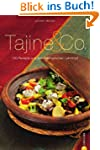Tajine & Co.: 100 Rezepte aus dem ori...