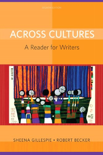 Across Cultures: A Reader for Writers (8th Edition), by Sheena Gillespie, Robert Becker