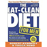 The Eat-Clean Diet for Men: Your Ironclad Plan for a Lean Physique!by Robert Kennedy