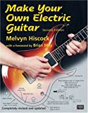 Make Your Own Electric Guitar (0953104907) by Melvyn Hiscock