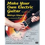 Make Your Own Electric Guitar ~ Melvyn Hiscock