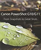 Jeff Carlson Canon PowerShot G10 / G11: From Snapshots to Great Shots