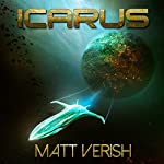 Icarus: Interstellar Cargo, Book 1 | Matt Verish
