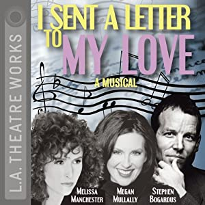 I Sent a Letter to My Love: A Musical | [Jeffrey Sweet, Melissa Manchester]