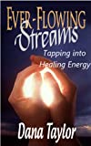 img - for Ever-Flowing Streams: Tapping into Healing Energy book / textbook / text book