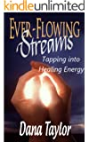 Ever-Flowing Streams: Tapping into Healing Energy