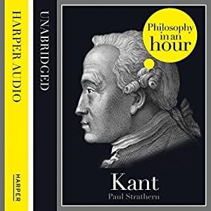 Kant: Philosophy in an Hour | [Paul Strathern]