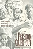 Till Freedom Cried Out: Memories of Texas Slave Life (Clayton Wheat Williams Texas Life Series)