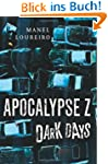 Dark Days (Apocalypse Z Book 2) (Engl...
