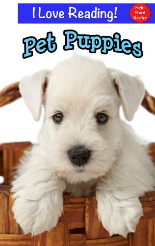 "Free Kindle Book : Sight Words:  Pet Puppies (An ""I Love Reading"" Cute Puppy Sight Word Book)"