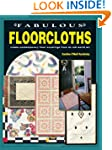 Fabulous Floorcloths: Create Contempo...