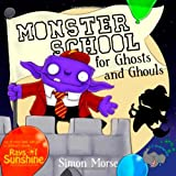 Simon Morse Monster School for Ghosts and Ghouls