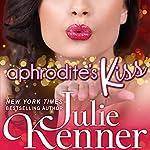 Aphrodite's Kiss: Superhero Central, Book 1 | Julie Kenner
