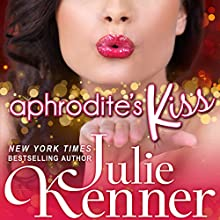 Aphrodite's Kiss: Superhero Central, Book 1 (       UNABRIDGED) by Julie Kenner Narrated by Carol Schnieder