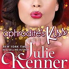 Aphrodite's Kiss: Superhero Central, Book 1 (       UNABRIDGED) by Julie Kenner Narrated by Carol Schnieder