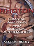 Rhotons Cranial Anatomy and Surgical Approaches