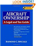 Aircraft Ownership : A Legal and Tax Guide