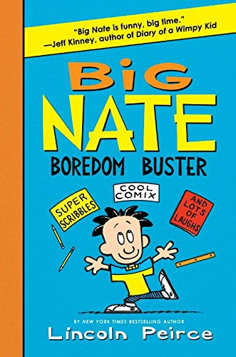 Big Nate Boredom Buster: Super Scribbles, Cool Comix, and Lots of Laughs (Big Nate Activity Book) PDF